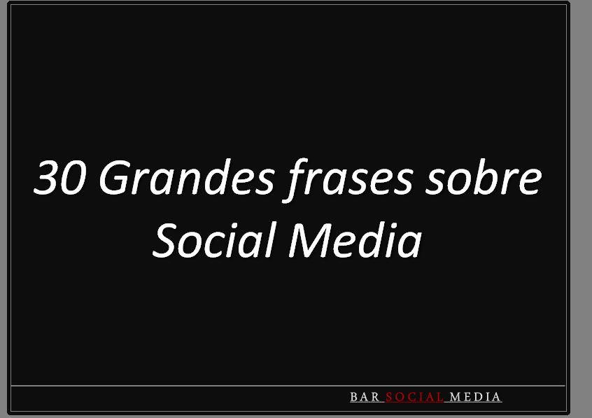 30 Grandes Frases Sobre Social Media Bar Social Media